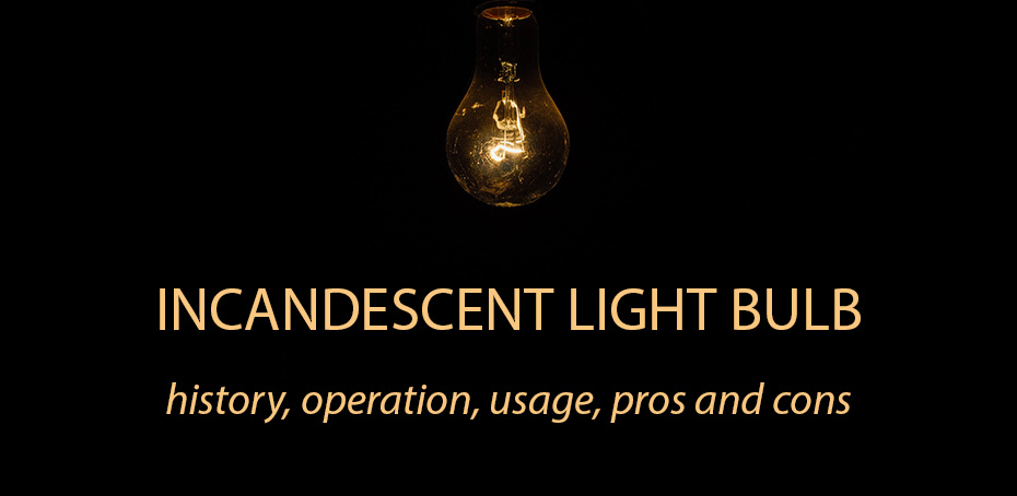 What Are Incandescent Bulbs And How Do They Work