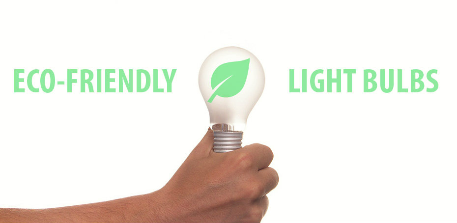 Which type of light bulbs should be considered eco for Eco friendly lighting