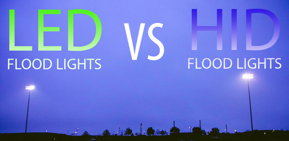 Led Flood Lights Vs Hid Flood Lights Which Are Better For