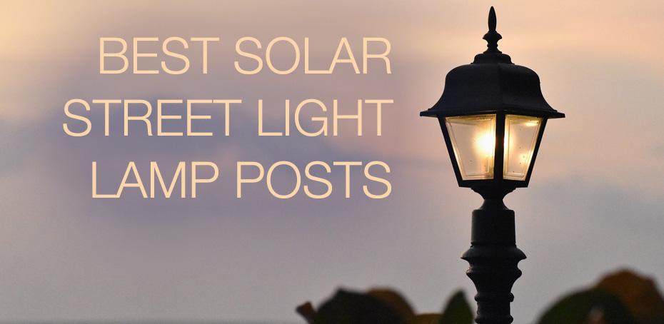 Residential Solar Light Post: Best Solar Street Light Lamp Posts
