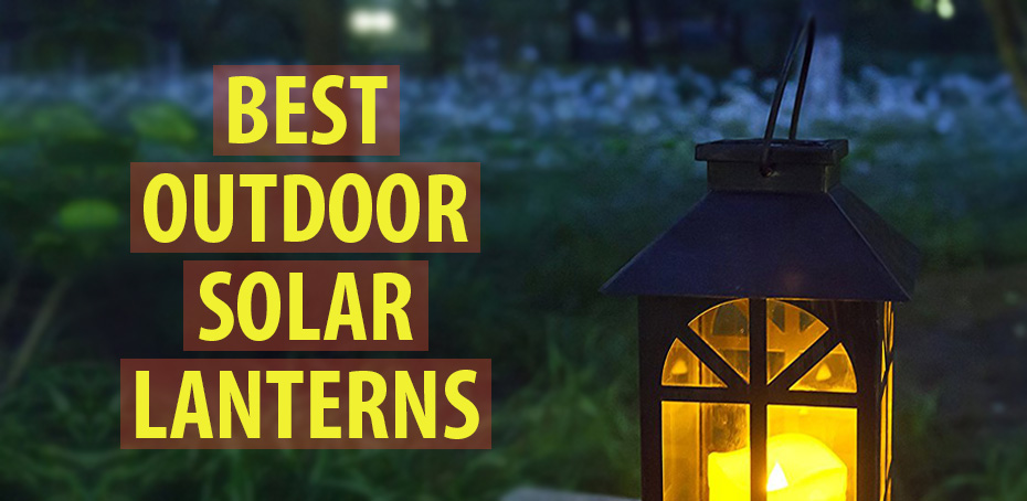 Best Outdoor Solar Lanterns Ledwatcher