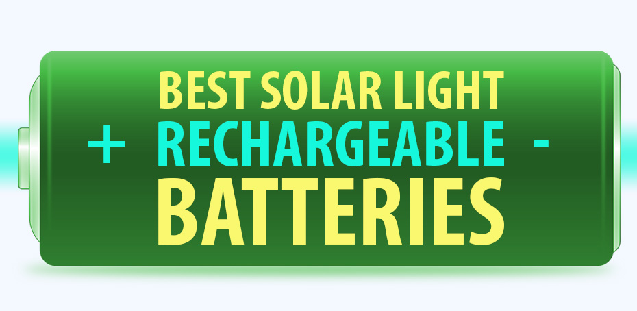 Solar Rechargeable Batteries >> Best Solar Light Rechargeable Batteries | LEDwatcher