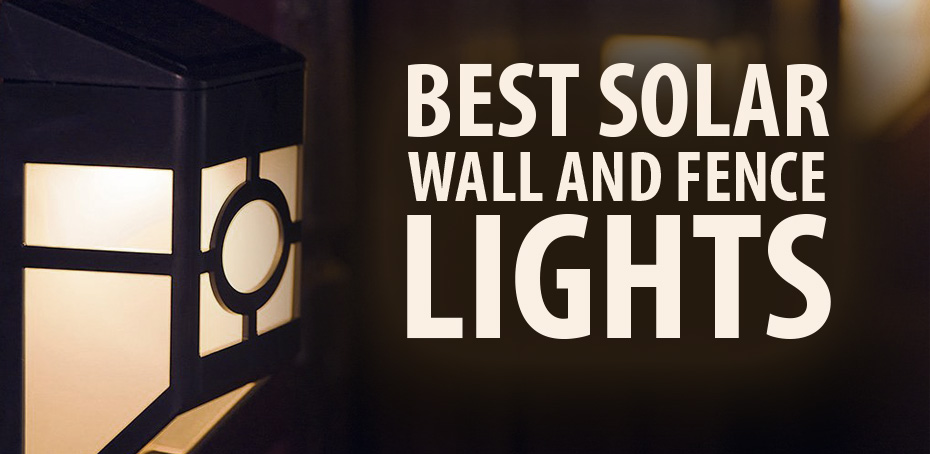 Best Solar Wall And Fence Lights Ledwatcher