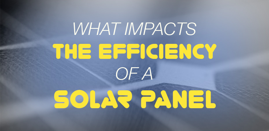 what impacts the efficiency of a solar panel ledwatcher. Black Bedroom Furniture Sets. Home Design Ideas