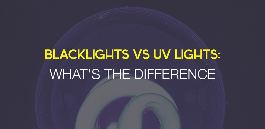 Blacklights Vs Uv Lights What S The Difference Ledwatcher